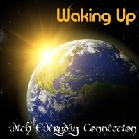 Waking Up with Everyday Connection